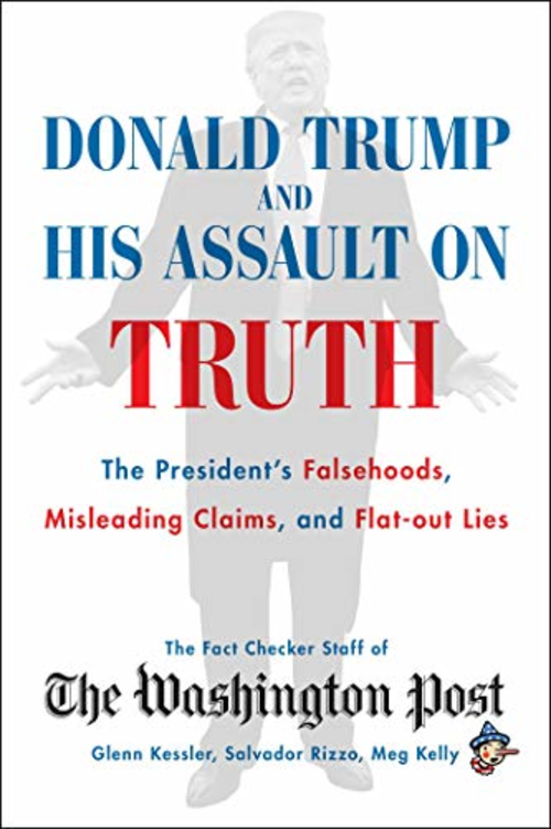 Donald Trump and His Assault on the Truth